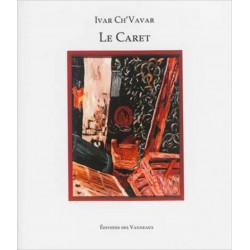LE CARET (RECYCLAGES) / PIERRE IVAR CH'VAVAR / EDITIONS DES VANNEAUX Librairie Automobile SPE 9782916071961