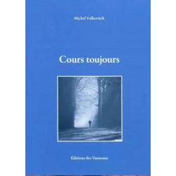COURS TOUJOURS / MICHEL VOLKOVITCH / EDITIONS DES VANNEAUX Librairie Automobile SPE 9782916071732