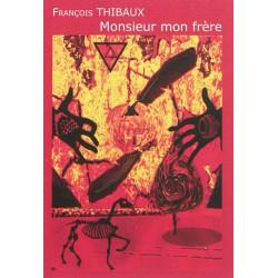MONSIEUR MON FRÈRE / FRANÇOIS THIBAUX / EDITIONS DES VANNEAUX Librairie Automobile SPE 9782916071787