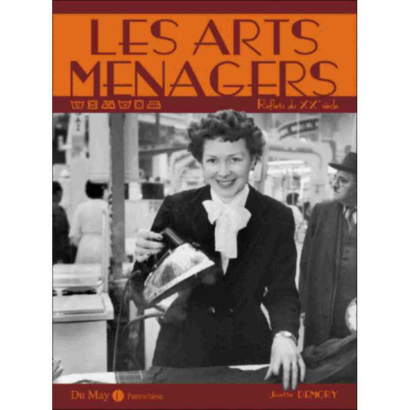 LES ARTS MÉNAGERS / JOSETTE DEMORY / EDITIONS DU MAY Librairie Automobile SPE 9782841021079