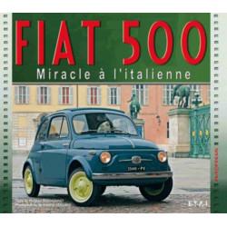 FIAT 500 MIRACLE À L'ITALIENNE / PHILIPPE BERTHONNET / EDITIONS ETAI Librairie Automobile SPE 9782726895719