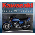KAWASAKI, LES MOTOS REBELLES / BERTRAND LEBRUN / EDITIONS ETAI Librairie Automobile SPE 9782726896396