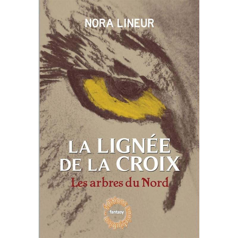 LA LIGNEE DE LA CROIX Les arbres du nord - TOME 1 Librairie Automobile SPE 9782952684279