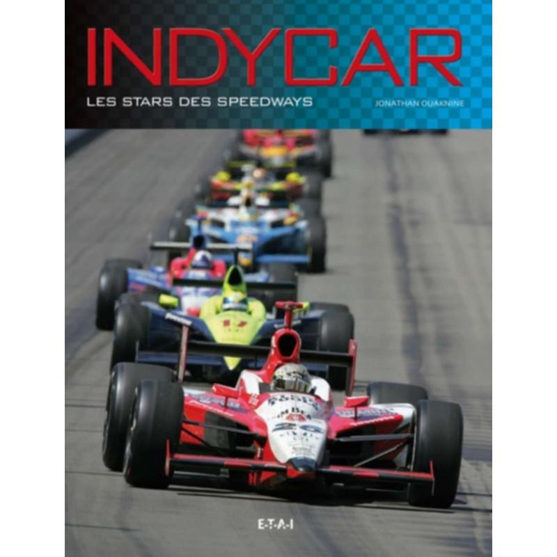 INDYCAR - LES STARS DES SPEEDWAYS / EDITIONS ETAI Librairie Automobile SPE 9782726889930