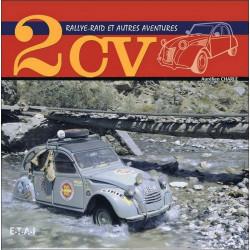 2CV RALLYE-RAID ET AUTRES AVENTURES / AURÉLIEN CHARLES / EDITIONS ETAI Librairie Automobile SPE 9782726895764