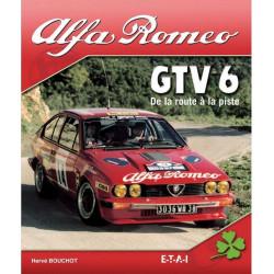 ALFA ROMEO GTV 6 DE LA ROUTE À LA PISTE / HERVÉ BOUCHOT / EDITIONS ETAI Librairie Automobile SPE 9782726888698