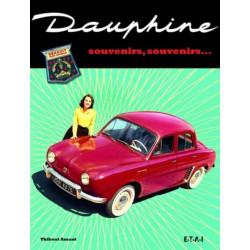 DAUPHINE SOUVENIRS, SOUVENIRS / THIBAUT AMANT / EDITIONS ETAI Librairie Automobile SPE 9782726894651