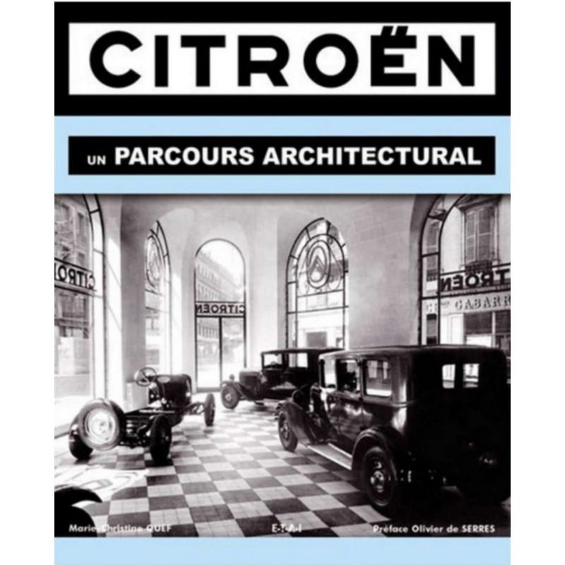 CITROEN, UN PARCOURS ARCHITECTURAL / MARIE-CHRISTINE QUEF / EDITIONS ETAI Librairie Automobile SPE 9782726888490