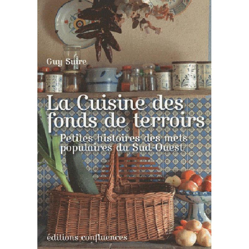 La Cuisine des fonds de terroirs - Petite histoires des mets populaires du sud-Ouest Librairie Automobile SPE 9782355270260
