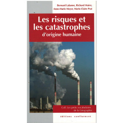 Les risques et les catastrophes d'origine humaine - Editions Confluences Librairie Automobile SPE 9782355271144
