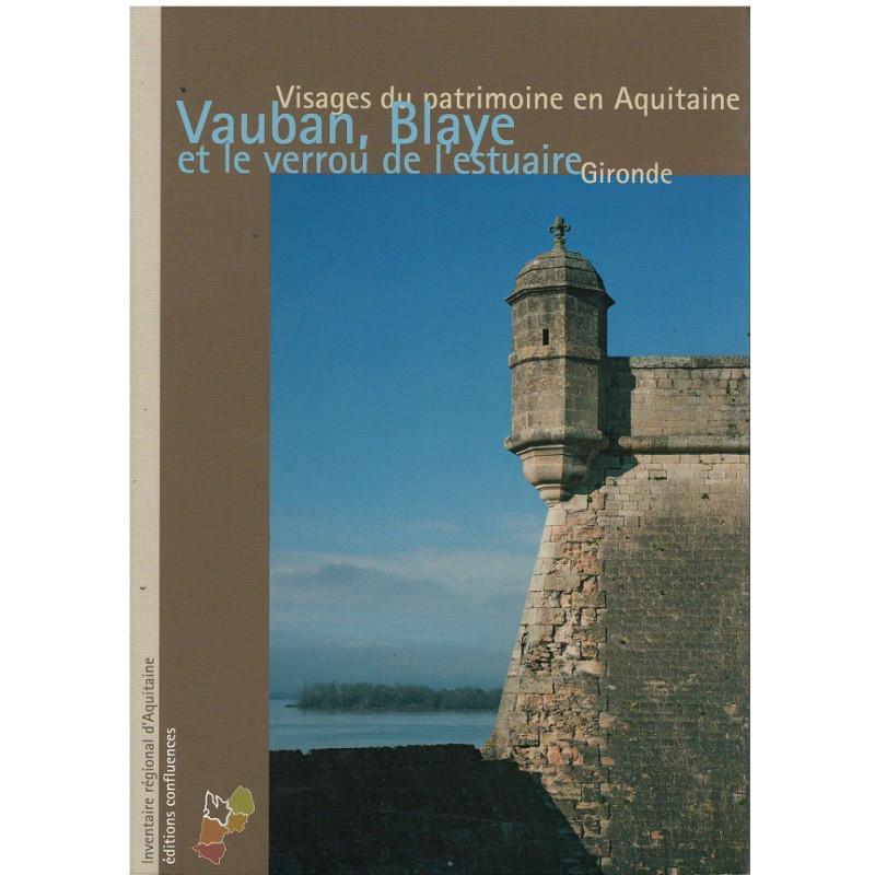 Vauban, Blaye et le verrou de l'estuaire / Editions Confluences Librairie Automobile SPE 9782355270475