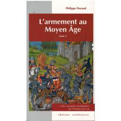L'armement au Moyen Age - Tome 2 / Editions Confluences Librairie Automobile SPE 9782355271229