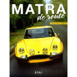 MATRA DE ROUTE / DOMINIQUE PAGNEUX / EDITIONS ETAI Librairie Automobile SPE 9782726886038