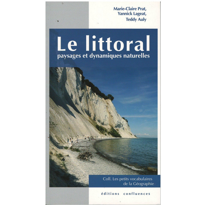 Le littoral - Paysages et dynamiques naturelles / Editions Confluences Librairie Automobile SPE 9782355271137