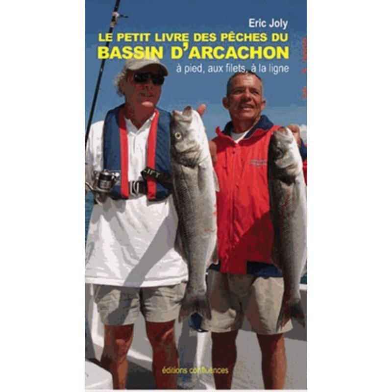 Le petit livre des pêches du bassin d'Arcachon / Editions Confluences Librairie Automobile SPE 9782355271182