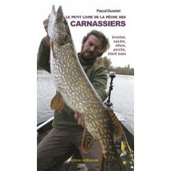 Le petit livre de la pêche des carnassiers / Editions Confluences Librairie Automobile SPE 9782355271168