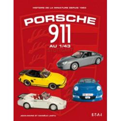 PORSCHE 911 AU 1/43 - HISTOIRE DE LA MINIATURE DEPUIS 1963 Librairie Automobile SPE 9782726894958