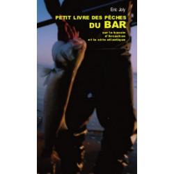 Le petit livre de la pêche du bar sur le bassin d'Arcachon / Editions Confluences Librairie Automobile SPE 9782355272172