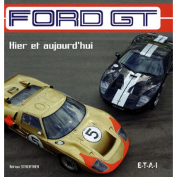 FORD GT / ADRIAN STREATHER / EDITIONS ETAI Librairie Automobile SPE 9782726887905