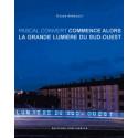 Commence alors la grande lumière du sud-ouest / Editions Confluences Librairie Automobile SPE 9782355271700