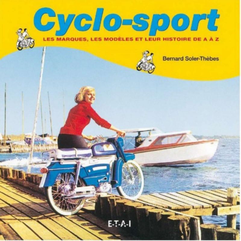 CYCLO-SPORT MARQUES et MODÈLES DE A A Z / BERNARD SOLER-THEBES / ETAI Librairie Automobile SPE 9782726885895