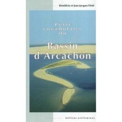Petit vocabulaire du Bassin d'Arcachon / Editions Confluences Librairie Automobile SPE 9782914240475
