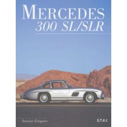 MERCEDES 300 SL / ANTOINE GRÉGOIRE / EDITIONS ETAI Librairie Automobile SPE 9782726893982