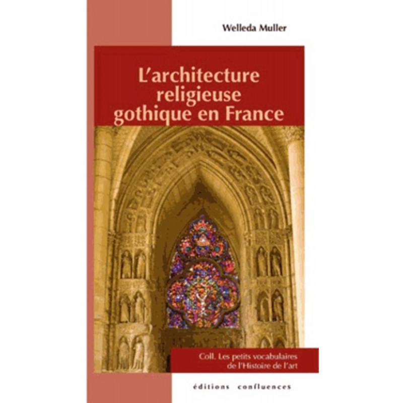L'architecture religieuse gothique en France / Editions Confluences Librairie Automobile SPE 9782355271663