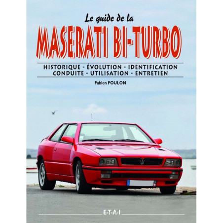 GUIDE MASERATI BI-TURBO / FABIEN FOULON / EDITIONS ETAI Librairie Automobile SPE 9782726895955