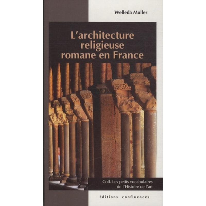 L'architecture religieuse romane en France / Editions Confluences Librairie Automobile SPE 9782355271441