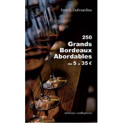 Les grands Bordeaux abordables de 5€ à 35€ / Editions Confluences Librairie Automobile SPE 9782355272295
