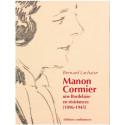 Manon Cormier, une bordelaise en résistances (1896-1945) / Editions Confluences Librairie Automobile SPE 9782355272004