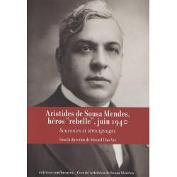 """Aristides de Sousa Mendes, héros """"rebelle"""", juin 1940 / Editions confluences Librairie Automobile SPE 9782355270376"""