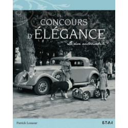 Concours d'élégance, le Rêve Automobile / Patrick Lesueur / Editions ETAI-9782726895429
