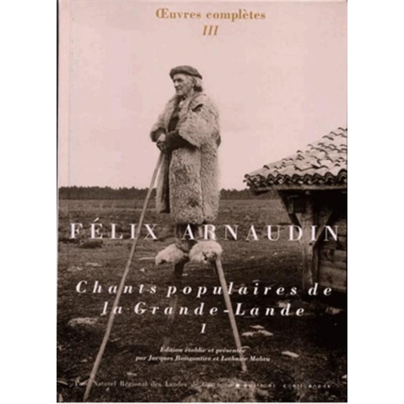 Félix Arnaudin Œuvres complètes III / Editions Confluences Librairie Automobile SPE 9782910550219