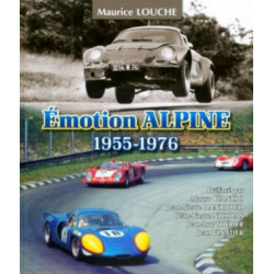 EMOTION ALPINE 1955-1976 / MAURICE LOUCHE Librairie Automobile SPE 9782954445212
