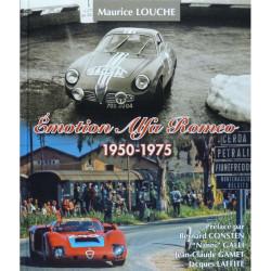 EMOTION ALFA ROMEO 1950-1975 / MAURICE LOUCHE Librairie Automobile SPE 9782954445229