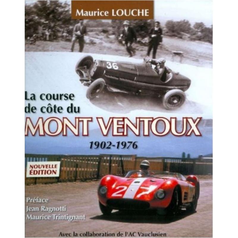 LA COURSE DE COTE DU MONT-VENTOUX / MAURICE LOUCHE Librairie Automobile SPE 9782950073884