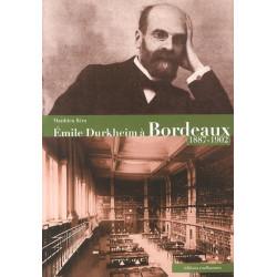 Emile Durkheim à Bordeaux (1887-1902) / Editions Confluences Librairie Automobile SPE 9782355271434