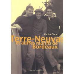 Terre-Neuvas et autres marins de Bordeaux / Editions Confluences Librairie Automobile SPE 9782355270680