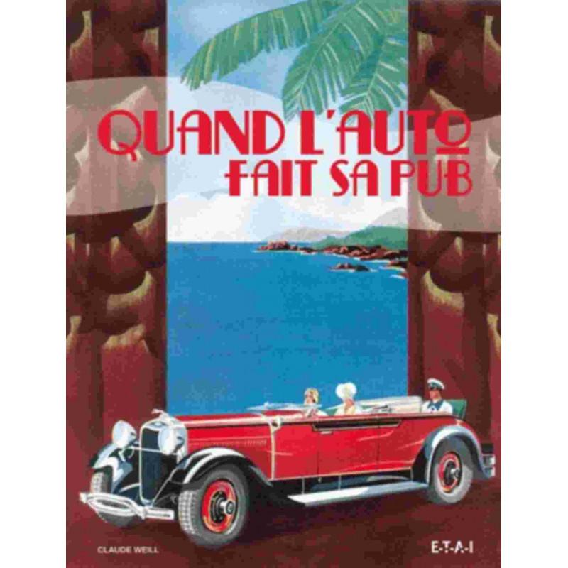 QUAND L'AUTO FAIT SA PUB / CLAUDE WEILL / EDITIONS ETAI Librairie Automobile SPE 9782726896075