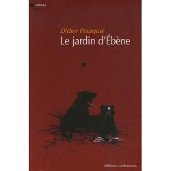 Le jardin d'Ebène / Editions Confluences Librairie Automobile SPE 9782914240963