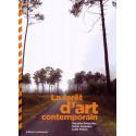 La forêt d'art contemporain / Editions Confluences Librairie Automobile SPE 9782355271601