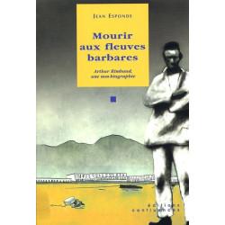Mourir aux fleuves barbares / Editions Confluences Librairie Automobile SPE 9782914240536