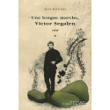 Une longue marche, Victor Segalen / Editions Confluences Librairie Automobile SPE 9782914240895