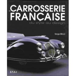 La carrosserie française Du style au design / serge BELLU / EDITIONS ETAI-9782726887165