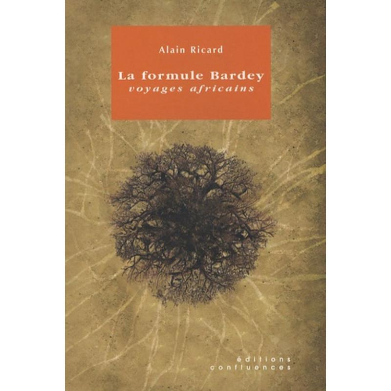 La formule Bardey / Editions Confluences Librairie Automobile SPE 9782914240604