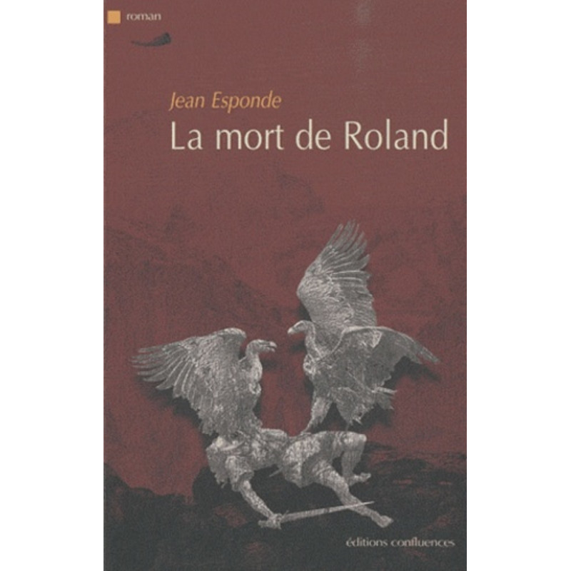 La mort de Roland / Editions Confluences Librairie Automobile SPE 9782355270536
