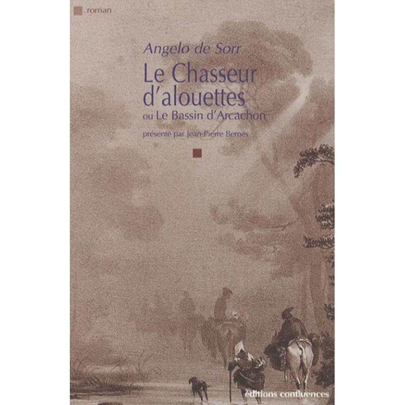 Le Chasseur d'alouettes / Editions Confluences Librairie Automobile SPE 9782914240970