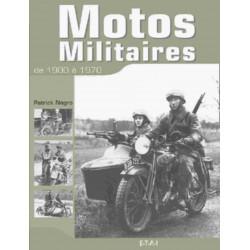 MOTOS MILITAIRES DE 1900 À 1970 / PATRICK NEGRO / EDITIONS ETAI Librairie Automobile SPE 9782726893647